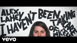 Alex Lahey   I Haven't Been Taking Care Of Myself (Official Video)
