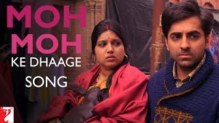 Moh Moh Ke Dhaage - Song Video - Dum Laga Ke Haisha