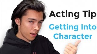 Acting Tip For Getting Into Character For Scenes