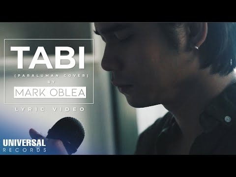 Mark Oblea – Tabi (Paraluman Cover)  (Official Lyric Video)