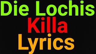 Die Lochis | Killa | Lyrics