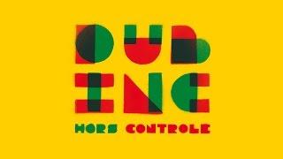 DUB INC - Tout ce qu'ils veulent (Album 'Hors controle')