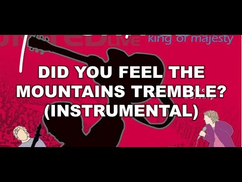 Did You Feel The Mountains Tremble? (Instrumental) - King Of Majesty (Instrumentals) - Hillsong
