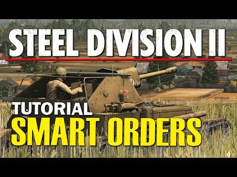Steel Division 2 Tutorial - What Are Smart Orders?