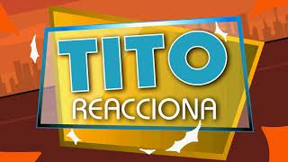 TITO REACCIONA al COVID-19 (International Spot # 1)
