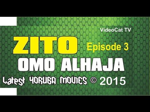 Zito Omo Alhaja Episode 3 Latest Nollywood Yoruba Movies 2015