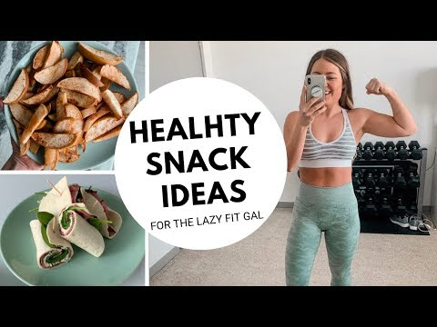 EASY + HEALTHY SNACK IDEAS | For the lazy fit gal