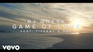 DJ Qness   Game Of Love Ft. Tiffany & Dad