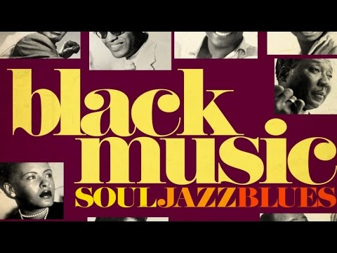 The Best of Black Music – Soul Jazz & Blues