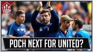 Pochettino Next Manchester United Manager? Man Utd News