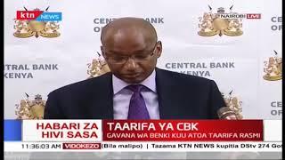Hivi Sasa: Taarifa ya CBK: Gavana wa Benki kuu atoa taarifa rasmi