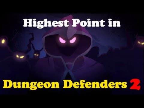 Highest Point in Dungeon Defenders 2