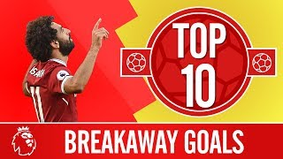 TOP 10: The best breakaway goals in the Premier League | Mane, Salah, Gerrard
