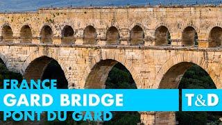 Pont Du Gard - Gard Bridge - France Travel Guide by Travel & Discover