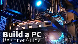 How To Build A PC: A Step By Step Beginner Guide (2019)