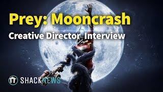 Creative Director Talks Prey: Mooncrash, DLC and More!
