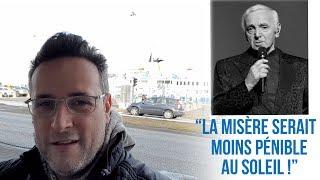 Hommage à Charles Aznavour : la misère serait moins pénible au soleil !
