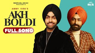 Ammy Virk New Punjabi Song : Akh Boldi  | Tarsem Jassar  | Latest Punjabi Songs 2020 | WHM