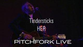 Tindersticks - Her - Pitchfork Live