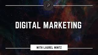 Digital Marketing with Laurel Mintz