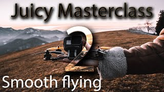 "How to fly Juicy ""Smooth flying"" Part 2 - FPV Tutorial series Juicy Masterclass by YDKM"
