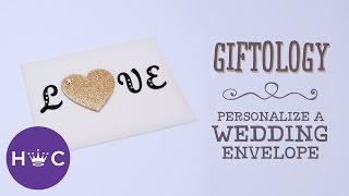 How to Decorate a Wedding Envelope | Giftology