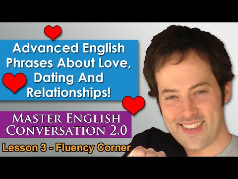 Advanced English Phrases 5 - Love, Romance, Dating and Relationships