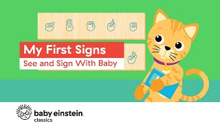 Baby Sign Language Basics | My First Signs: See and Sign With Baby | Baby Einstein