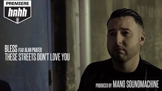Bless - These Streets Don't Love You Feat. Alan Prater (Official Music Video)