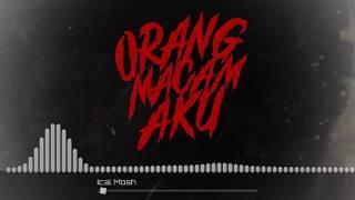 """Ical Mosh """"Orang Macam Aku"""" (Official Lyrics Video)"""