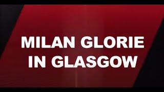 Milan Glorie in Glasgow, Highlights di Milan - Rangers (R Kelly - Share my love)