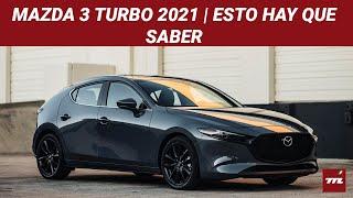 El Mazda 3 2021 estrena el motor turbo que merece, y ya tiene precio en México | Esto Hay Que Saber