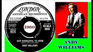 """Andy Williams - How Wonderful to Know 7"""""""