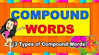 COMPOUND WORDS   Types Of Compound Words   Examples