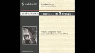 Ein feste Burg ist unser Gott BWV 80 - J.S. Bach - Soprano - Sopran - T1