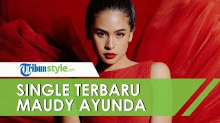 Kenalkan Single Terbaru, Maudy Ayunda Ingin Pesan dalam Lagu 'Heartless' Sampai ke Pendengar