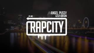 Azizi Gibson - Angel Pussy (Prod. Kamandi)