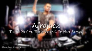 Afrojack  -  Do Or Die  Vs Thirty Seconds To Mars (Remix)