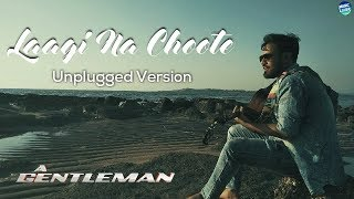 Laagi Na Choote - A Gentleman-SSR | Arijit Singh | Unplugged Cove | Lyrical Video