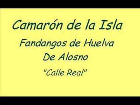 Camarón de la Isla - Fandangos de Huelva/De Alosno - Calle Real