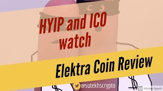 HYIP and ICO watch : Elektra Coin Review
