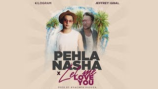 Pehla Nasha x Let Me Love You | Cover by Jeffrey Iqbal