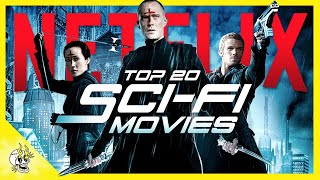 20 Sensational Sci Fi Movies on NETFLIX You Need to See ASAP | Flick Connection