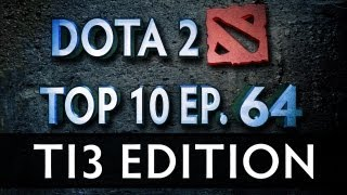 Dota 2 Top 10 Weekly : Ep. 64 (TI3 Edition)