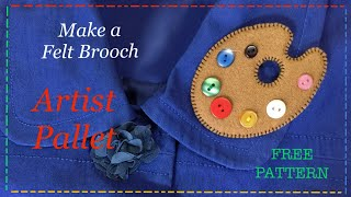 How To Sew A Felt Brooch, Artist Pallet With FREE PATTERN