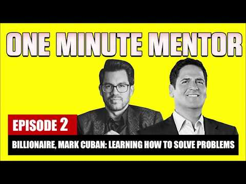 ‪Billionaire, Mark Cuban: How To Solve Problems | One Minute Mentor - Episode 2‬‏