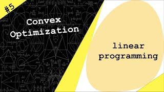 Lecture 5 | Linear Programming & SIMPLEX algorithm w MATLAB | Convex Optimization
