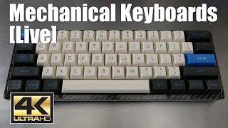[Livestream] Mechanical Keyboards Live! - After hours random keyboard stuff