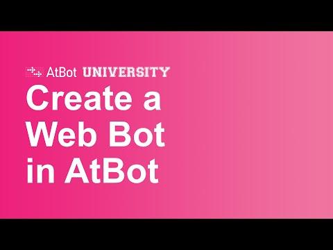 AtBot U: Create a Web Bot