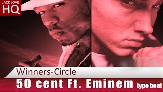 50 cent  ft. Eminem Type beat - Winners Circle